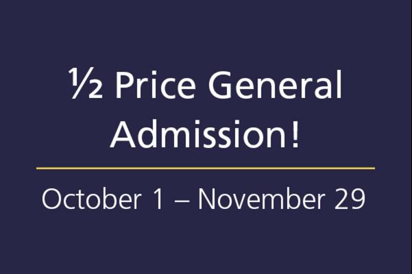 Half Price Admissions Special