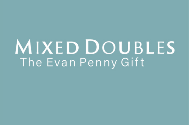 Mixed Doubles: The Evan Penny Gift