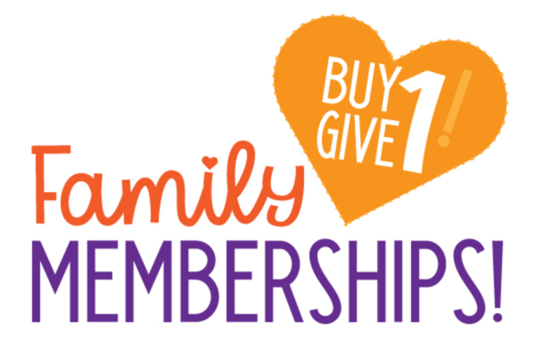 Buy One Give One Family Memberships